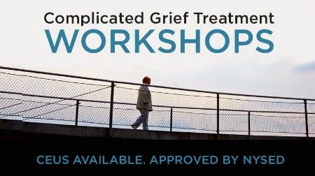 complicated grief treatment workshops