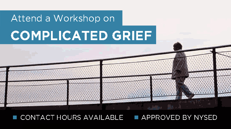 Attend a Workshop on Complicated Grief